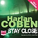 Stay Close Audiobook by Harlan Coben Narrated by Nick Landrum