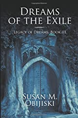 Dreams of the Exile: Legacy of Dreams, Book III by Susan M. Obijiski (2016-03-15)