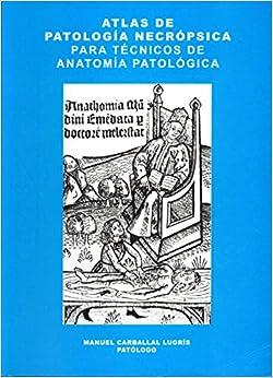 Atlas de patología necrópsica para técnicos de Anatomía