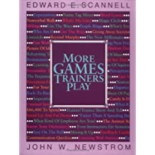 More Games Trainers Play (McGraw-Hill Training Series)