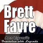 Ann Liguori's Audio Hall of Fame: Brett Favre | Brett Favre