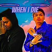 When I Die [Explicit]