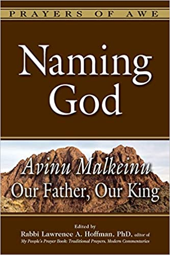Naming God: Avinu Malkeinu―Our Father, Our King Prayers of ...