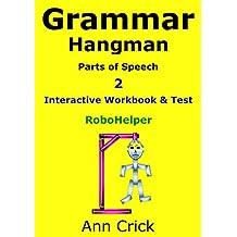 Grammar Hangman 2: Parts of Speech - Interactive Workbook & Test: RoboHelper (Secondary Schools Entrance Examination Revision Guides 31)