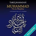 Muhammad Vie du prophète: Les enseignements spirituels et contemporains | Tariq Ramadan