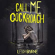 Call Me Cockroach: Based on a True Story Audiobook by Leigh Byrne Narrated by Allyson Ryan