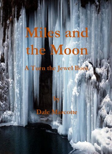 Miles and the Moon (Turn the Jewel Book 2)
