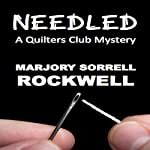 Needled: Quilter's Club Mysteries, Book 8 | Marjory Sorrell Rockwell