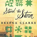 Stand the Storm: A Novel | Breena Clarke