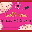 The Sisters Club Audiobook by Megan McDonald Narrated by Jessica Almasy, Michal Friedman, Suzy Jackson