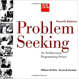 Problem seeking an architectural programming primer 4th edition
