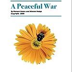 A Peaceful War | Richard Hanna,Winston Hodge