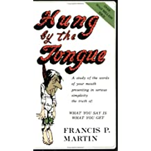 Hung by the Tongue: What You Say Is What You Get