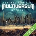 Utopia (Multiversum 3) Hörbuch von Leonardo Patrignani Gesprochen von: Paolo Carenzo