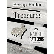 Scrap Pallet Treasures 25 Bunny Rabbit Patterns