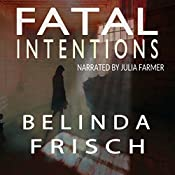 Fatal Intentions: Paramedic Anneliese Ashmore Mysteries, Book 2 | Belinda Frisch