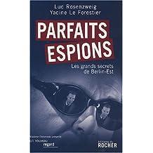 PARFAITS ESPIONS : LES GRANDS SECRETS DE BERLIN-EST