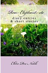 Rear Elephant, etc: Diary Entries & Short Stories Paperback