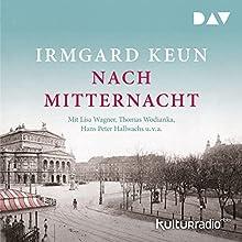 Nach Mitternacht Hörbuch von Irmgard Keun Gesprochen von: Lisa Wagner, Thomas Wodianka, Peter Jordan