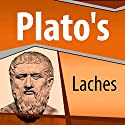 Plato's Laches Audiobook by  Plato Narrated by Ray Childs