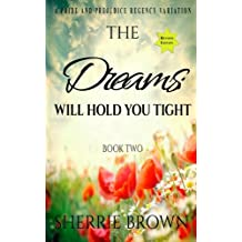 The Dreams:: Will Hold You Tight (Volume 2)