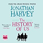 The History of Us | Jonathan Harvey