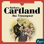 Das Traumpaar (Die zeitlose Romansammlung von Barbara Cartland 10)   Barbara Cartland