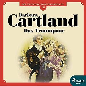 Das Traumpaar (Die zeitlose Romansammlung von Barbara Cartland 10) Hörbuch