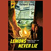 Lemons Never Lie: A Hard Case Crime Novel | Richard Stark