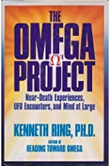 The Omega Project: Near-Death Experiences, Ufo Encounters, and Mind at Large Hardcover