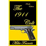 The 1911 Colt: The Kalashnikov of Semiautomatic Sidearms!