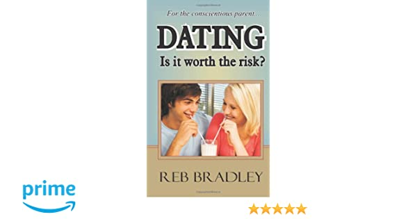 Dating is it worth the risk reb bradley