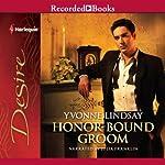 Honor-Bound Groom   Yvonne Lindsay
