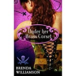 Under Her Brass Corset | Brenda Williamson