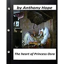 The Heart of Princess Osra. by Anthony Hope (Original Version)