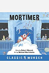 Mortimer (Classic Munsch) Paperback