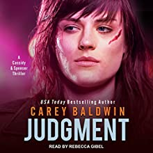 Judgment: A Cassidy & Spenser Thriller Audiobook by Carey Baldwin Narrated by Rebecca Gibel