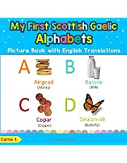 My First Scottish Gaelic Alphabets Picture Book with English Translations: Bilingual Early Learning & Easy Teaching Scottish Gaelic Books for Kids