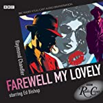 Radio Crimes: Philip Marlowe: Farewell My Lovely | Raymond Chandler