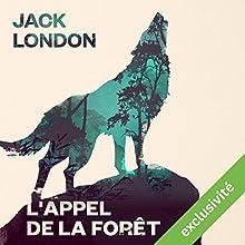 L'Appel de la forêt   Livre audio Auteur(s) : Jack London Narrateur(s) : Mathieu Barrabès
