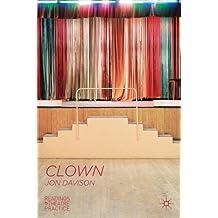 Clown: Readings in Theatre Practice