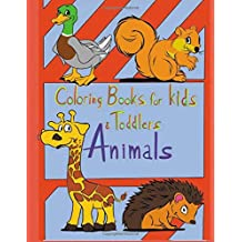 Animals Coloring Book for Kids & Toddlers: Children Activity Books for Kids Ages 3-5