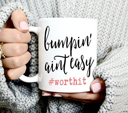 Bumpin Aint Easy Mug - New Mom Gift - Mom Coffee Mug - Pregnancy Gift - Baby Bump - Cute Coffee Mug - Mug For Pregnant Women