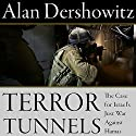 Terror Tunnels: The Case for Israel's Just War Against Hamas Audiobook by Alan Dershowitz Narrated by Richard Davidson, Alan Dershowitz