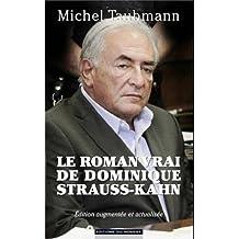 Le roman vrai de Dominique Strauss-Kahn (French Edition)