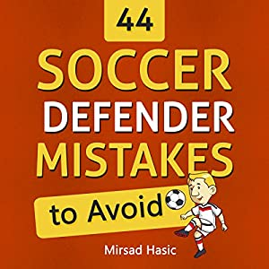 44 Soccer Defender Mistakes to Avoid Audiobook