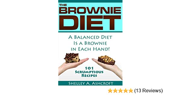 The Brownie Diet: 101 Scumptious Recipes