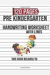Pre Kindergarten Handwriting Worksheet: Blank Writing Sheets Notebook For Preschool and Kindergarten Kids Paperback
