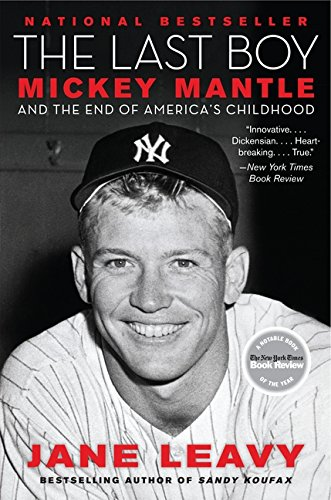The Last Boy: Mickey Mantle and the End of America's Childhood ...