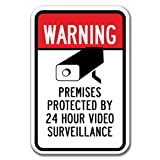 """Warning Premises Protected By 24 Hour Video Surveillance Sign 12"""" x 18"""" Heavy Gauge Aluminum Signs"""